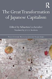 The Great Transformation of Japanese Capitalism Book