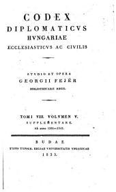 Codex diplomaticus Hungariae ecclesiasticus ac civilis: Volume 8, Issues 5-6
