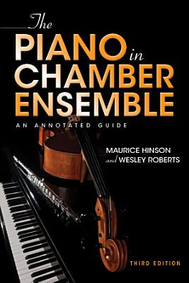 The Piano in Chamber Ensemble  Third Edition