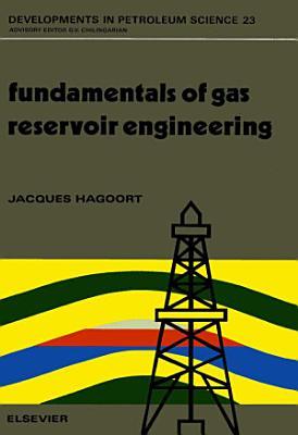 Fundamentals of Gas Reservoir Engineering