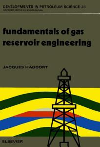 Fundamentals of Gas Reservoir Engineering