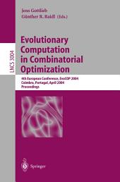 Evolutionary Computation in Combinatorial Optimization: 4th European Conference, EvoCOP 2004, Coimbra, Portugal, April 5-7, 2004, Proceedings