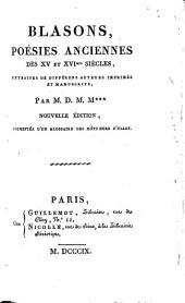 Blasons: poésies anciennes des XV et XVImes siecles, extraites de différens auteurs imprimés et manuscrits