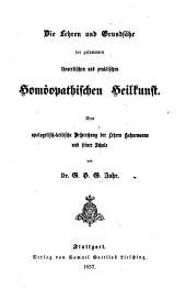 Die Lehren und Grundsätze der gesammten theoretischen und praktischen homöopathischen Heilkunst: eine apologetischkritische Besprechung der Lehren Hahnemanns und seiner Schule