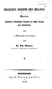 F. J. Des Billons Oratio studendi scribendique formam in Gallia factam esse deteriorem, quam ex manuscriptis nunc primum edidit G. F. Gräff