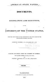 American State Papers: Documents, Legislative and Executive of the Congress of the United States ..., Part 3, Volume 3