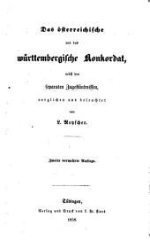 Das österreichische und das württembergische Konkordat (Concordat) nebst den separaten Zugeständnissen, verglichen und beleuchtet. 2., verm. Aufl