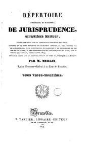 Répertoire universel et raisonné de jurisprudence: Volume23
