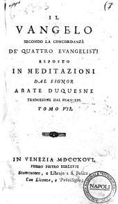 Il Vangelo secondo la concordanza de' quattro evangelisti esposto in meditazioni dal signor abate Duquesne traduzione dal francese.[Girandeau!. Tomo 1.(-12.): Volume 7
