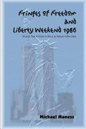Fringes of Freedom and Liberty Weekend 1986: Would That All Had A Place to Return After Dark