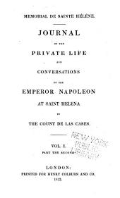 Mémorial de Sainte Hélène: journal of the private life and conversations of the Emperor Napoleon at St. Helena: Volume 2