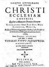Laquei Lutherani Ad Veram Christi Ecclesiam Contriti