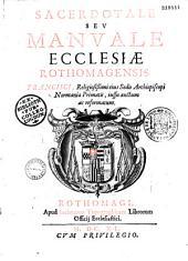 Sacerdotale seu Manuale Ecclesiae Rothomagensis... Francisci... archiepiscopi Normaniae primatis...