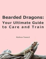 Bearded Dragons: Your Ultimate Guide to Care and Train