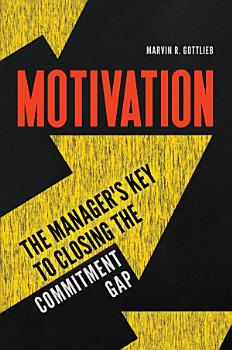 Motivation  The Manager s Key to Closing the Commitment Gap PDF
