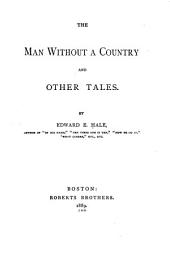 The Man Without a Country: And Other Tales