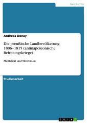 Die preußische Landbevölkerung 1806–1815 (antinapoleonische Befreiungskriege): Mentalität und Motivation