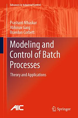 Modeling and Control of Batch Processes