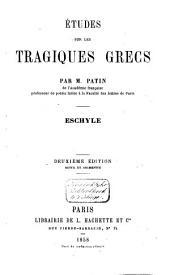 Études sur les tragiques grecs: Avant-propos. Préface. livre I. Histoire Générale de la tragédie grecque. livre II. Théâtre d'Eschyle