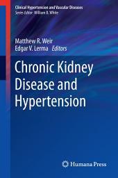 Chronic Kidney Disease and Hypertension