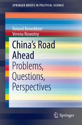 China's Road Ahead: Problems, Questions, Perspectives