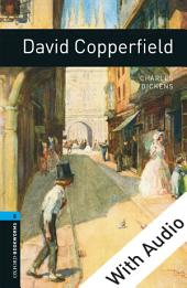David Copperfield - With Audio Level 5 Oxford Bookworms Library: Edition 3