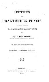 Leitfaden der praktischen Physik: mit einem Anhange das absolute Mass-System