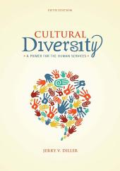 Cultural Diversity: A Primer for the Human Services: Edition 5