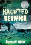 Haunted Berwick PDF