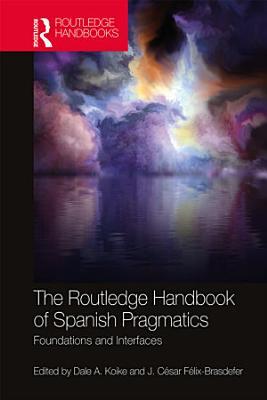 The Routledge Handbook of Spanish Pragmatics