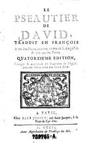Le Pseautier de David, traduit en francois. Avec des Notes courtes, tirees de S. Augustin & des autres Peres. Quatorzie'me edition (etc.)