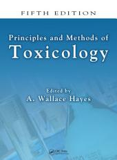 Principles and Methods of Toxicology, Fifth Edition: Edition 5