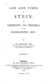 Life and Times of Stein, Or, Germany and Prussia in the Napoleonic Age: Volume 1