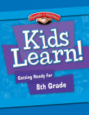 Kids Learn! Getting Ready for 8th Grade (Bilingual Version)