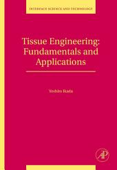 Tissue Engineering: Fundamentals and Applications