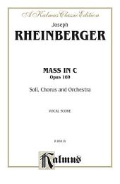 Mass in C, Opus 169: For SATB Solo, SATB Chorus/Choir and Orchestra with Latin Text (Vocal Score)