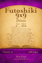 Futoshiki 9x9 Deluxe - Fácil ao Difícil - Volume 12 - 468 Jogos
