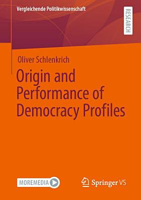 Origin and Performance of Democracy Profiles
