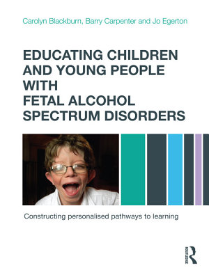 Educating Children and Young People with Fetal Alcohol Spectrum Disorders PDF
