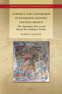 Conflict and Conversion in Sixteenth Century Central Mexico PDF