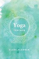 Yoga Teacher Journal Class Planner Lesson Sequence Notebook PDF