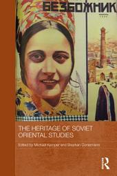 The Heritage of Soviet Oriental Studies