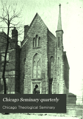 Chicago Seminary Quarterly: Volumes 4-5