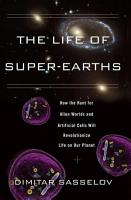 The Life of Super Earths PDF
