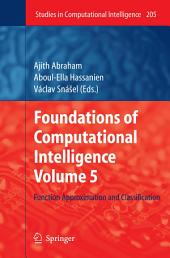 Foundations of Computational Intelligence Volume 5: Function Approximation and Classification