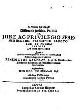 Disp. iur.-¬polit. de iure ac privilegio Serenissimorum principum electorum et ducum Saxoniae de non appellando