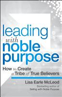 Leading with Noble Purpose PDF