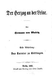 Der Herzog an der Leine: ¬Das Turnier zu Göttingen, Band 1