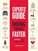 The Experts  Guide to Doing Things Faster PDF