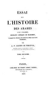 Essai sur l'histoire des Arabes avant l'islamisme: pendant l'époque de Mahomet, et jusqu'à la réduction de toutes les tribus sous la loi musulmane, Volume2